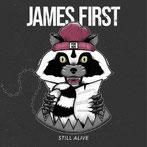 JAMES FIRST - Still alive