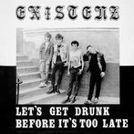 EXISTENZ - Let's get drunk before it's too late