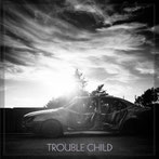 Trouble child