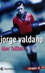 Über Fußball von Jorge Valdano