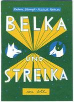 Belka und Strelka, Michael Heinze, Illustration Katrin Stangl
