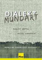 Dialekt-Mundart ehrlich, deftig, heiter. hianzisch! von Marlene Harmtodt-Rudolf