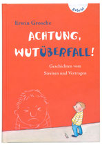 Heike Herold, Erwin Grosche, Achtung Wutüberfall, Gabriel Verlag, Kinderbuch