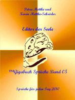 Karin Mettke-Schröder, Petra Mettke/Editor der Seele/Spruchband 5/2010