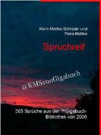 Karin Mettke-Schröder, Petra Mettke/Spruchreif/™Gigabuch Bibliothek 2006/ISBN 9783734710490
