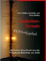 Karin Mettke-Schröder, Petra Mettke/Gedankenformeln/™Gigabuch Bibliothek 2008/ISBN