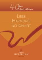 40 Jahre Verlag Heilbronn - Broschüre: Liebe, Harmonie und Schönheit