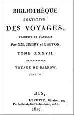 John Barrow (1764-1848) : Voyage en Chine, formant le complément du voyage de Lord Macartney. — Traduit de l'anglais par MM. Henry et Breton. Bibliothèque portative des voyages. Lepetit, Paris, 1817.