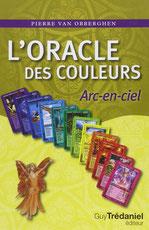 L'oracle des couleurs Arc-en-ciel, Pierres de Lumière, tarots, lithothérpie, bien-être, ésotérisme