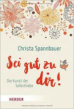 Sei gut zu dir! Christa Spannbauer