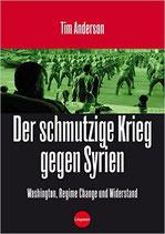 Der Schmutzige Krieg gegen Syrien: Washington, Regime Change, Widerstand | Preis 15,00 | 06-2016 Ploppa, Hermann-Theodor