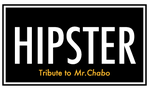 HIPSTER tribute to Mr.Chabo