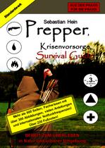 Prepper, Krisenvorsorge, Survival Guide: Bereit zum Überleben*