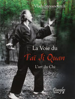 La Voie du Tai Ji Quan - Editions Dangles