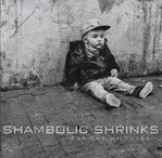 Shambolic Shrinks - For the wildness