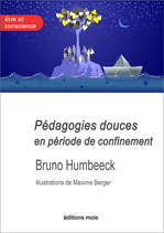 Pédagogies douces en période de confinement. Bruno Humbeeck, Maxime Berger