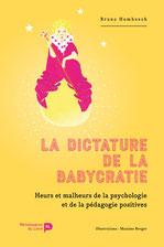 La dictature de la babycratie - Bruno Humbeeck, Maxime Berger