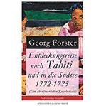 Entdeckungsreise nach Tahiti und in die Südsee 1772-1775 (Ein abenteuerlicher Reisebericht) - Vollständige Ausgabe