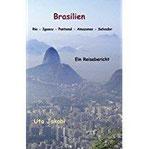 Brasilien Rio - Iguacu - Pantanal - Amazonas - Salvador Ein Reisebericht