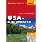 USA-Nordwesten - Reiseführer von Iwanowski Individualreiseführer mit vielen Detail-Karten und Karten-Download (Reisehandbuchg)
