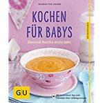 Kochen für Babys Gesund durchs erste Jahr