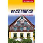 Reiseführer Erzgebirge Traditionen, Städte und Landschaften zwischen Chemnitz und Egergraben (Trescher-Reihe Reisen)