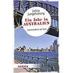 Ein Jahr in Australien Auswandern auf Zeit (HERDER spektrum)