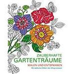 Malen und entspannen Zauberhafte Gartenträume