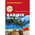 Karibik Kleine Antillen - Reiseführer von Iwanowski Individualreiseführer mit Extra-Reisekarte und Karten-Download