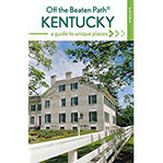 Kentucky Off the Beaten Path (R) A Guide to Unique Places