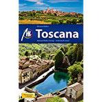 Toscana Reiseführer Michael Müller Verlag Individuell reisen mit vielen praktischen Tipps.
