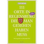 111 Orte in Regensburg und Umgebung, die man gesehen haben muss Reiseführer