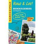 MARCO POLO Raus & Los! Bremen Oldenburg und Umgebung Das Package für unterwegs Der Erlebnisführer mit großer Erlebniskarte
