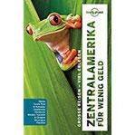 Lonely Planet Reiseführer Zentralamerika für wenig Geld (Lonely Planet Reiseführer Deutsch)