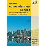Auswandern nach Kanada Viele Tipps und Infos zu Visum, Einreise, Jobsuche und Leben in Kanada (Hayit Ratgeber)