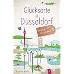 Glücksorte in Düsseldorf Fahr hin und werd glücklich
