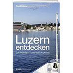Luzern entdecken Spaziergänge in Luzern und Umgebung