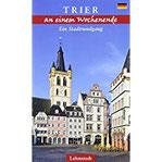Trier an einem Wochenende Ein Stadtrundgang