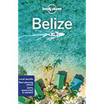 Belize (Lonely Planet Travel Guide)