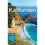 Lonely Planet Reiseführer Kalifornien mit Downloads aller Karten (Lonely Planet Reiseführer E-Book)