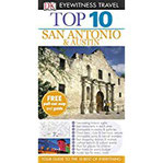 Top 10 San Antonio and Austin (Eyewitness Top 10 Travel Guide)