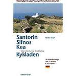 Santorin, Sifnos, Kea, Westliche & Südliche Kykladen 50 Wanderwege auf 11 Inseln GPS Daten (Wandern auf griechischen Inseln)