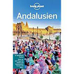 Lonely Planet Reiseführer Andalusien (Lonely Planet Reiseführer Deutsch)