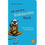 Das kuriose Indonesien-Buch Was Reiseführer verschweigen (Fischer Taschenbibliothek)
