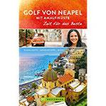 Bruckmann Reiseführer Golf von Neapel und Amalfiküste Zeit für das Beste. Highlights, Geheimtipps, Wohlfühladressen. NEU 2018