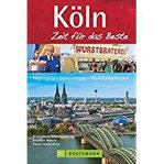 Köln – Zeit für das Beste Highlights – Geheimtipps – Wohlfühladressen