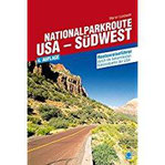 Nationalparkroute USA - Südwest Routenreiseführer