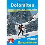 Dolomiten. Grödner Tal - Gadertal - Sexten - Cortina d'Ampezzo - Fleimstal 50 Skitouren 50 ausgewählte Skitouren in der Sennes- und Fanesgruppe, den ... der Lagoraigruppe (Rother Skitourenführer)