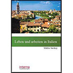 Leben und arbeiten in Italien Benvenuti in Italia! So starten Sie ein neues Leben in Italien (Leben und arbeiten im Ausland)
