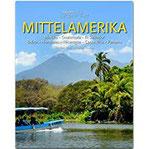 Horizont Mittelamerika - Mexiko · Guatemala · El Salvador · Belize · Honduras · Nicaragua · Costa Rica · Panama 160 Seiten Bildband mit über 250 Bildern - STÜRTZ Verlag